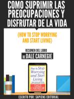 Como Suprimir Las Preocupaciones Y Disfrutar De La Vida (How To Stop Worrying And Start Living) - Resumen Del Libro De Dale Carnegie