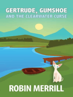 Gertrude, Gumshoe and the Clearwater Curse