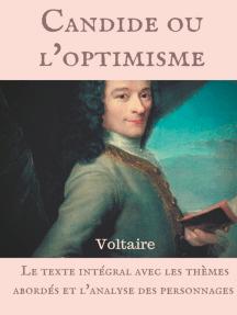 Voltaire : Candide ou l'optimisme: Le texte intégral avec les thèmes abordés et l'analyse des personnages