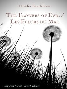 The Flowers of Evil / Les Fleurs du Mal : English - French Bilingual Edition: The famous volume of French poetry by Charles Baudelaire in two languages