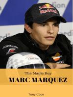 Marc Marquez, The Magic Boy