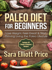 Paleo Diet for Beginners: Lose Weight, Feel Great & Start Thriving Living the Paleo Lifestyle (Includes 40 Simple & Delicious Paleo Recipes)