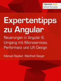 Expertentipps zu Angular: Neuerungen in Angular 6, Umgang mit Microservices, Performanz und UX-Design