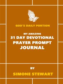 God's Daily Portion: My Amazing 31 Day Devotional Prayer Prompt Journal