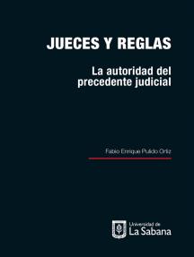 Jueces y reglas: La autoridad del precedente judicial