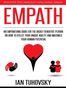 Empath: An Empowering Book for the Highly Sensitive Person on Utilizing Your Unique Ability and Maximizing Your Human Potential: Positive Psychology Coaching Series, #12
