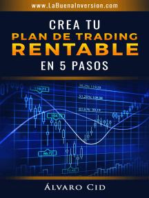 Crea tu Plan de Trading Rentable en 5 Pasos