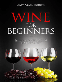 Wine for Beginners: Essential Wine Guide For Newbies: Wine & Spirits