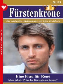 Fürstenkrone 113 – Adelsroman: Eine Frau für René