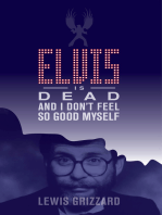 Elvis Is Dead and I Don't Feel So Good Myself