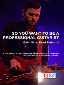So You Want To Be A Professional Guitarist: GMI - Short Read Series, #2