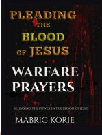 Pleading the Blood of Jesus (Warfare Prayers & Decrees)