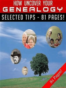 How To Uncover Your Genealogy