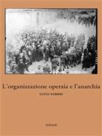 L'organizzazione operaia e l'anarchia