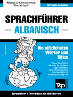 Sprachführer Deutsch-Albanisch und thematischer Wortschatz mit 3000 Wörtern