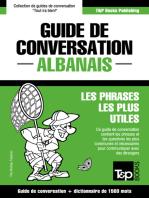 Guide de conversation Français-Albanais et dictionnaire concis de 1500 mots