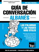 Guía de conversación Español-Albanés y vocabulario temático de 3000 palabras