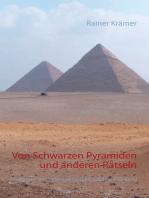 Von Schwarzen Pyramiden und anderen Rätseln