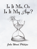 Is It Me, Or Is It My Age?