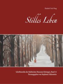Stilles Leben: Kunstausstellung des Städtischen Museums Kitzingen 2018