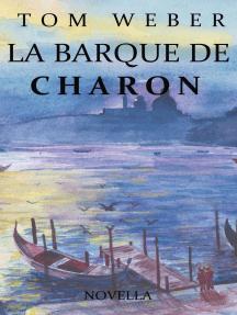 La barque de Charon: Novella
