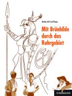 Mit Brünhilde durch das Ruhrgebiet