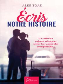 Écris notre histoire: Romance contemporaine