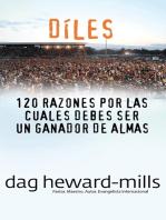Díles (120 razones por las cuales debes ser un ganador de almas)