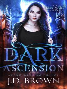 Dark Ascension: An Ema Marx Novel, #4
