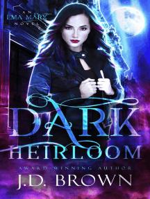 Dark Heirloom: An Ema Marx Novel, #1