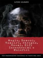 Magia, Demoni, Vampiri, Streghe, Gnomi, Elfi, incantesimi e malefici