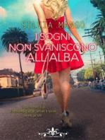 I sogni non svaniscono all'alba (Literary Romance)