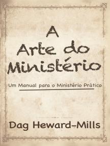 A Arte Do Ministério: Um Manual para um Ministério Prático