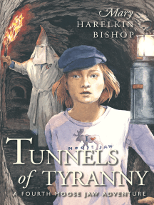 Tunnels of Tyranny: A Fourth Moose Jaw Adventure