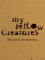 My Fellow Creatures