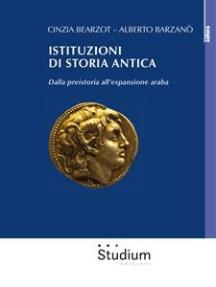 Istituzioni di storia antica: Dalla preistoria all'espansione araba