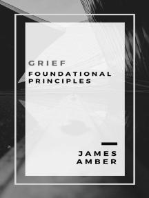 Grief: Foundational Principles