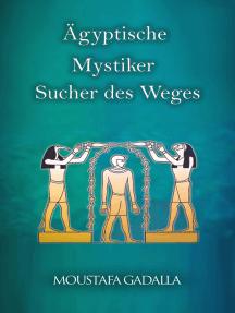 Ägyptische Mystiker: Sucher des Weges