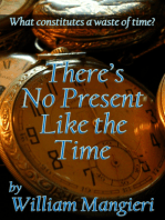 There's No Present Like the Time