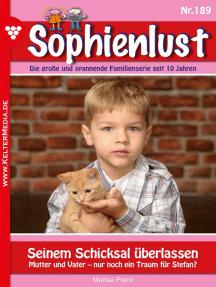 Sophienlust 189 – Familienroman: Seinem Schicksal überlassen