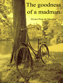 The goodness of a madman