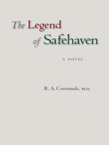 The Legend of Safehaven: A Novel