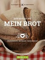 Kein Brot ist wie mein Brot