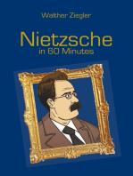 Nietzsche in 60 Minutes