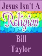 Jesus Isn't A Religion