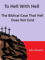 To Hell With Hell - The Biblical Case That Hell Does Not Exist