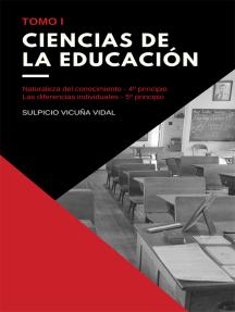 Ciencias de la Educación - Tomo I: Naturaleza del conocimiento - 4º principio | Las diferencias individuales - 5º principio