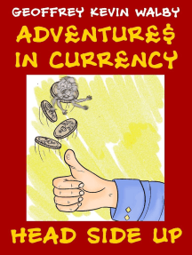 Adventures in Currency: Head-Side Up