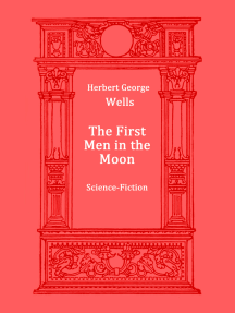 The First Men in the Moon: Sci-Fi Novel
