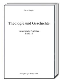 Theologie und Geschichte: Gesammelte Aufsätze Band 10